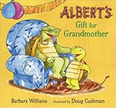 Albert's Gift for Grandmother - Williams, Barbara / Cushman, Doug
