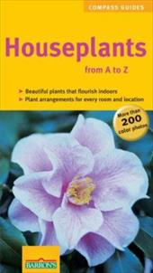 Houseplants from A to Z - Greiner, Karin / Weber, Angelika