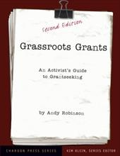 Grassroots Grants: An Activist's Guide to Grantseeking - Robinson, Andy