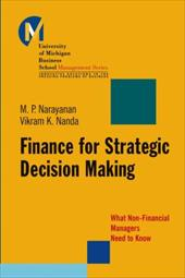 Finance for Strategic Decision-Making: What Non-Financial Managers Need to Know - Narayanan, M. P. / Nanda, Vikram K. / Narayanan
