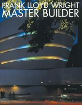 Frank Lloyd Wright: Master Builder - Pfeiffer, Bruce Brooks / Larkin, David / Pfeiffer, Bruce B.