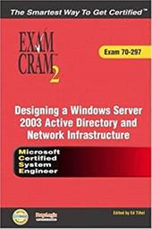 MCSE Designing a Microsoft Windows Server 2003 Active Directory and Network Infrastructure Exam Cram 2 (Exam Cram 70-297) [With CD - Huggins, Diana / Ferguson, Bill / Tittel, Ed