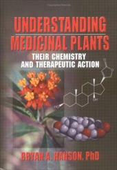 Understanding Medicinal Plants: Their Chemistry and Therapeutic Action - Hanson, Bryan