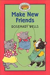 Yoko & Friends: School Days #11: Make New Friends: Yoko & Friends School Days: Make New Friends - Book #11 - Wells, Rosemary / Wheeler, Jody