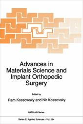 Advances in Materials Science and Implant Orthopedic Surgery - Kossowsky, R. / Kossovsky, Nir / Kossowsky, Ram