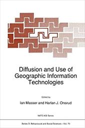 Diffusion and Use of Geographic Information Technologies - Masser, Ian / Onsrud, Harlan J. / Masser, I.
