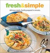 Fresh & Simple: Delicious Meals, Freshly Prepared in Minutes - Beaufort, Myles / Smith, Suzie