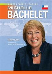 Michelle Bachelet - Worth, Richard / Schlesinger, Arthur Meier, Jr.
