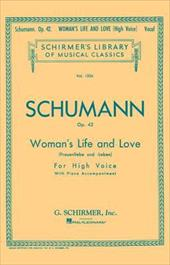 Woman's Life and Love: Frauenliebe Und Leben: Eight Songs with Piano Accompaniment - Schumann, Robert / Baker, Theodore