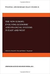 The New Europe: Evolving Economic and Financial Systems in East and West - Fair, Donald E. / Raymond, Robert J. / Fair, D. E.