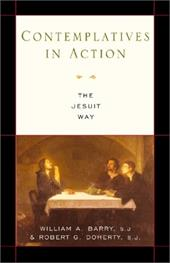 Contemplatives in Action: The Jesuit Way - Barry, William A. / Doherty, Robert J.
