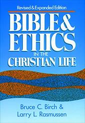 Bible and Ethics in the Christian Life - Birch, Bruce C. / Rasmussen, Larry L.