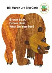 Brown Bear, Brown Bear, What Do You See? - Martin, Bill, Jr. / Guruge / Carle, Eric