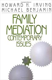 Family Mediation: Contemporary Issues - Irving, Howard H. / Benjamin, Michael