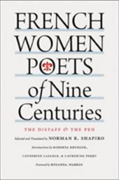 French Women Poets of Nine Centuries: The Distaff & the Pen - Shapiro, Norman R. / Warren, Rosanna / Krueger, Roberta
