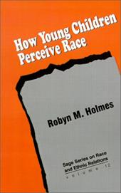 How Young Children Perceive Race - Holmes, Robyn M. / Stanfield, John H.