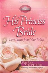 His Princess Bride: Love Letters from Your Prince - Shepherd, Sheri Rose