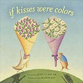 If Kisses Were Colors - Lawler, Janet / Jay, Alison