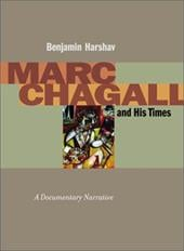 Marc Chagall and His Times: A Documentary Narrative - Harshav, Benjamin / Harshav, Barbara