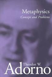 Metaphysics: Concept and Problems - Adorno, Theodor Wiesengrund / Tiedemann, Rolf / Jephcott, Edmund