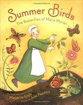 Summer Birds: The Butterflies of Maria Merian - Engle, Margarita / Paschkis, Julie
