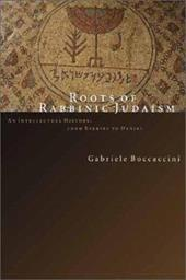 Roots of Rabbinic Judaism: An Intellectual History, from Ezekiel to Daniel - Boccaccini, Gabriele