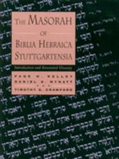 The Masorah of Biblia Hebraica Stuttgartensia: Introduction and Annotated Glossary - Kelley, Page H. / Mynatt, Daniel S. / Crawford, Timothy G.