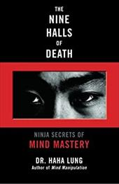 The Nine Halls of Death: Ninja Secrets of Mind Mastery - Lung, Haha