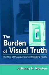 The Burden of Visual Truth CL - Newton, Julianne H.