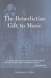 The Benedictine Gift to Music - Le Mee, Katharine W. / Mee, Katharine Le