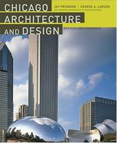 Chicago Architecture and Design - Larson, George A. / Pridmore, Jay / Blessing, Hedrich