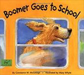 Boomer Goes to School - McGeorge, Constance W. / Chronicle Books / Whyte, Mary
