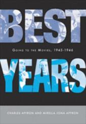 Best Years: Going to the Movies, 1945-1946 - Affron, Charles / Affron, Mirella Jona