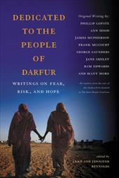 Dedicated to the People of Darfur: Writings on Fear, Risk, and Hope - Reynolds, Luke / Reynolds, Jennifer / Saunders, George