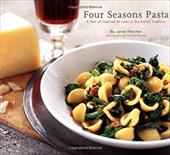 Four Seasons Pasta: A Year of Inspired Recipes in the Italian Tradition - Fletcher, Janet Kessel / Chronicle Books / Pearson, Victoria