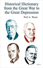 Historical Dictionary from the Great War to the Great Depression - Wynn, Neil A.