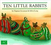Ten Little Rabbits - Grossman, Virginia / Chronicle Books / Long, Sylvia