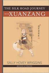 The Silk Road Journey with Xuanzang - Wriggins, Sally Hovey