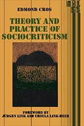 Theory and Practice of Sociocriticism - Cros, Edmond / Schwartz, Jerome / Link, Jurgen