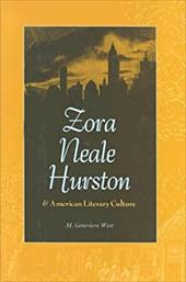 Zora Neale Hurston and American Literary Culture - West, M. Genevieve