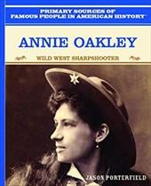 Annie Oakley: Wild West Sharpshooter - Link, Theodore / Porterfield, Jason