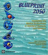 Blueprint 2050: Sustaining the Marine Environment in Mainland Tanzania and Zanzibar - Ruitenbeek, Jack / Hewawasam, Indumathie / Ngoile, Magnus