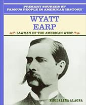 Wyatt Earp: Lawman of the American West - Alagna, Magdalena