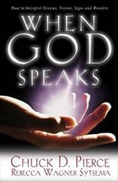 When God Speaks: How to Interpret Dreams, Visions, Signs and Wonders - Pierce, Chuck D. / Sytsema, Rebecca Wagner