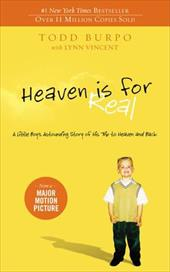 Heaven Is for Real: A Little Boy's Astounding Story of His Trip to Heaven and Back - Burpo, Todd / Vincent, Lynn