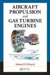 Aircraft Propulsion and Gas Turbine Engines - El-Sayed, Ahmed F.