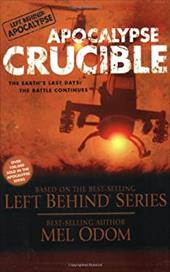 Apocalypse Crucible: The Earth's Last Days: The Battle Continues - Odom, Mel