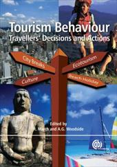 Tourism Behaviour: Travellers' Decisions and Actions - March, Roger St George / Woodside, Arch G.