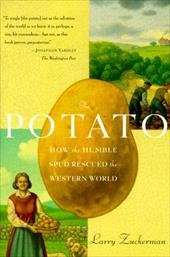 The Potato: How the Humble Spud Rescued the Western World - Zuckerman, Larry
