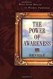 Power of Awareness: New Edition Incorporating Neville's Later Notes - Neville, Victoria Goddard / Goddard, Neville / Neville